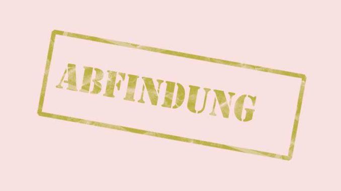 Abfindung: Gut verhandeln und mit dem Finanzamt rechnen